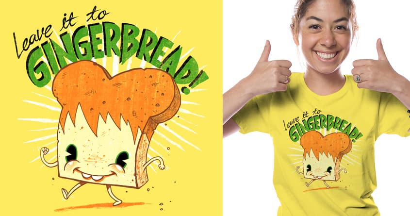 GingerBread by briancook on Threadless