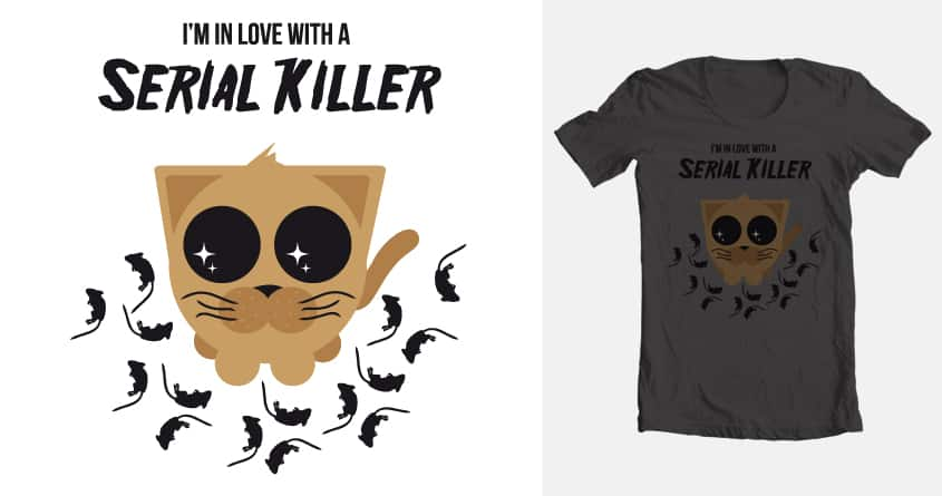 In Love With a Serial Killer by Benjamin_Spang on Threadless
