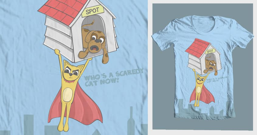 Who's a Scaredy Cat Now? by somethinkdifferent on Threadless