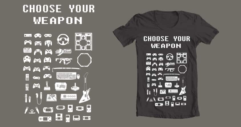 Choose Your Weapon: Gamers by BC_Arts on Threadless