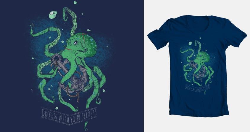 Drown with your secrets by TeeKetch on Threadless