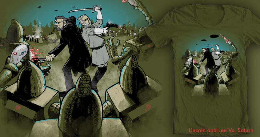 Lincoln and Lee Vs. Saturn by robbielee on Threadless