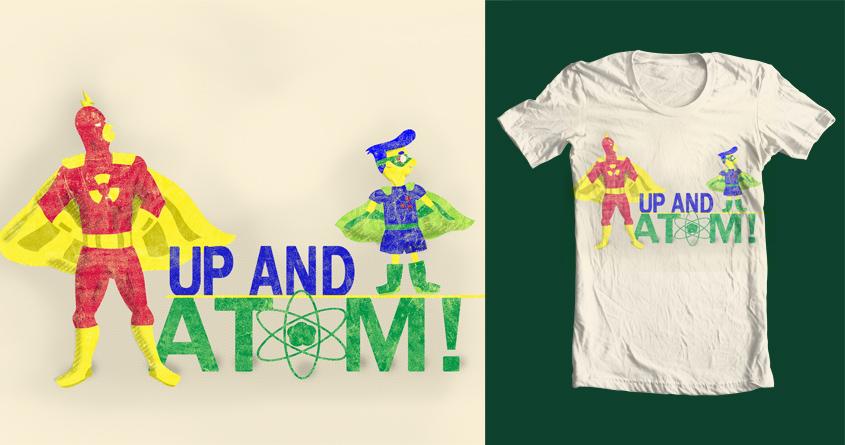 Up and Atom! by KarahmelApple on Threadless
