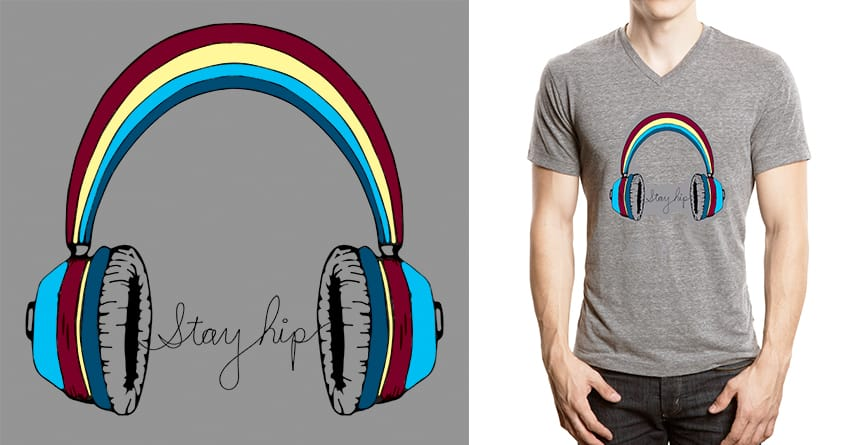 Stay Hip by evan3 on Threadless