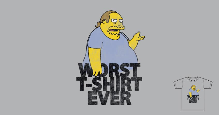 Worst. T-shirt. Ever by radiomode on Threadless