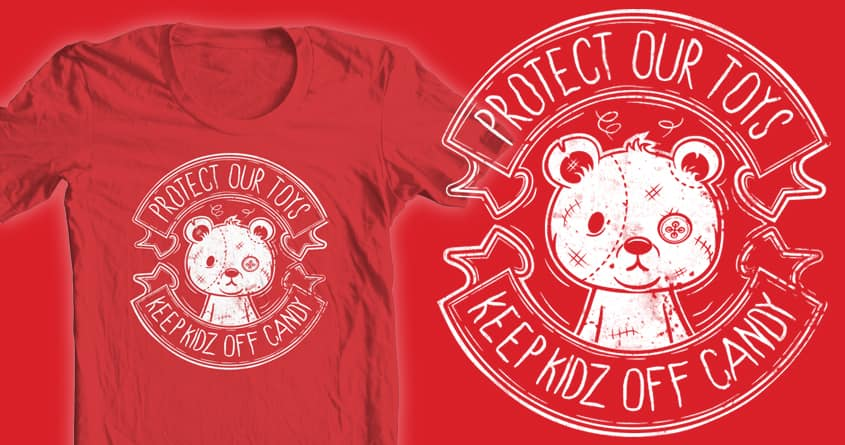 Protect Our Toys by heavyhand on Threadless