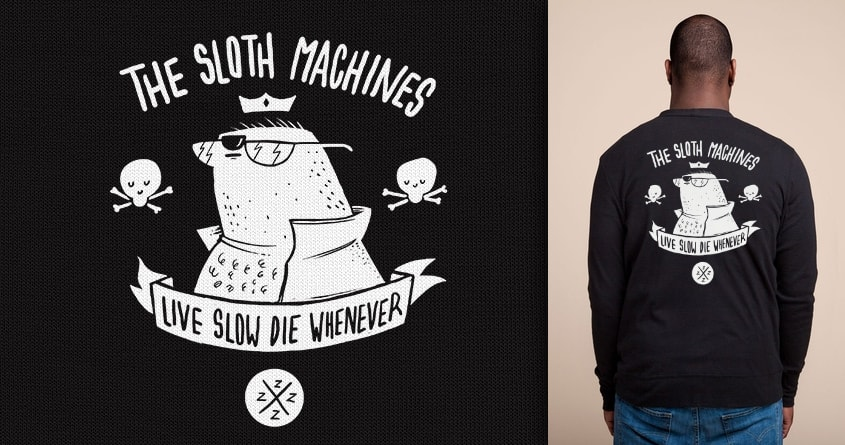 Sloth Maschines! by fuloprichard on Threadless