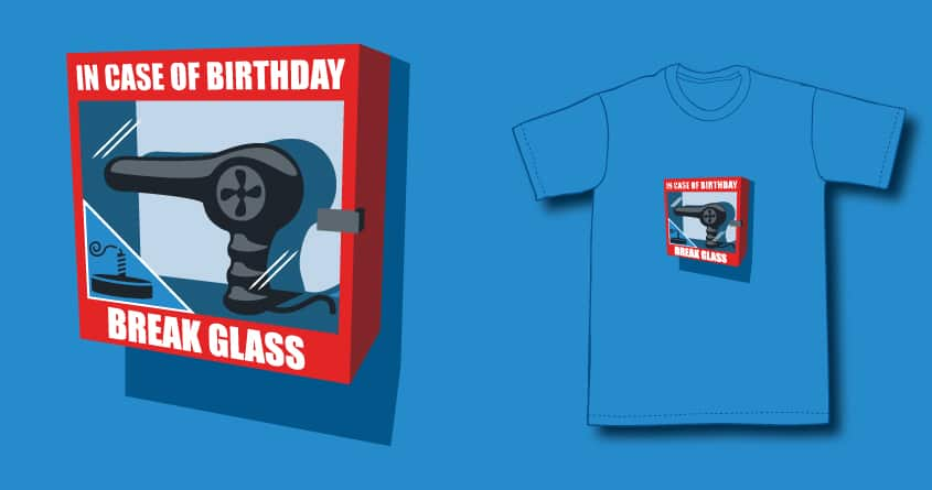 In case of birthday by ntesign on Threadless