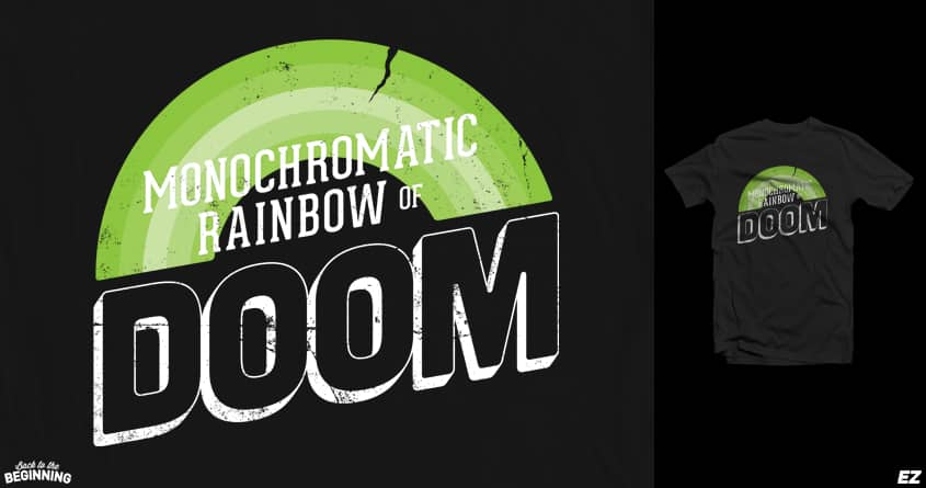 Monochromatic Rainbow of DOOM by EZFL on Threadless