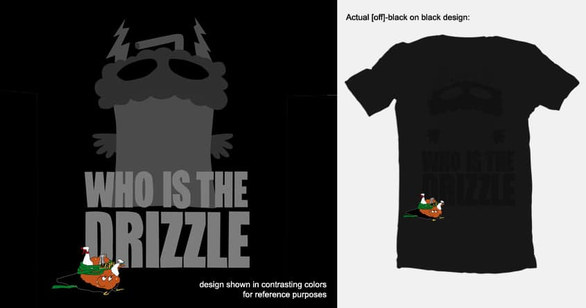 THE DRIZZLE by ilovegravy on Threadless