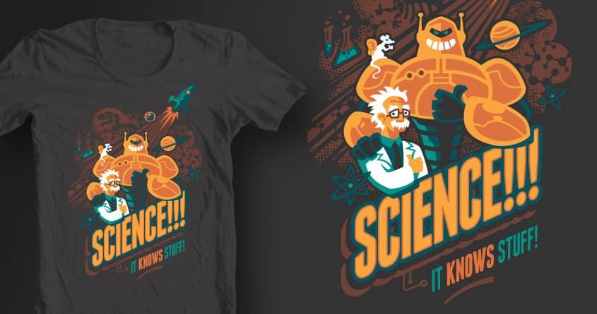 Science!!! It knows stuff! by waynem on Threadless
