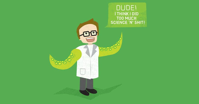 I did too much science by levman on Threadless