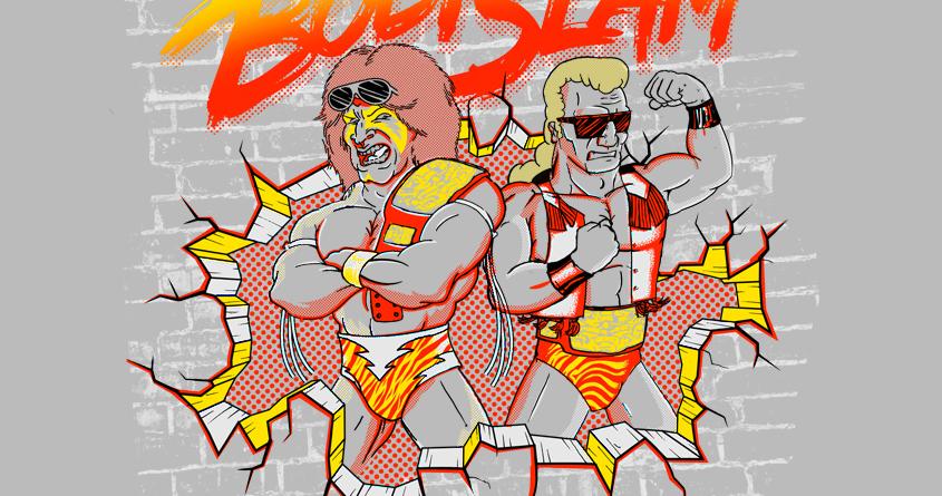 BodySlam by ronlewis and speedyjvw on Threadless