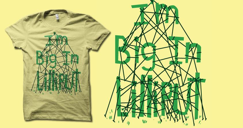 I'm big in Lilliput by biotwist on Threadless