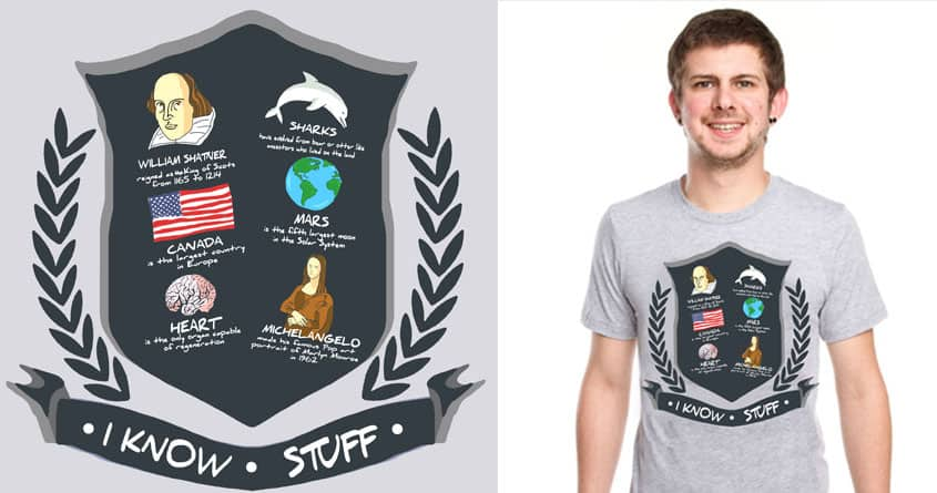 I Know Stuff by ArTrOcItY on Threadless