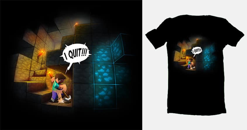 Quit of digging. by estivador on Threadless