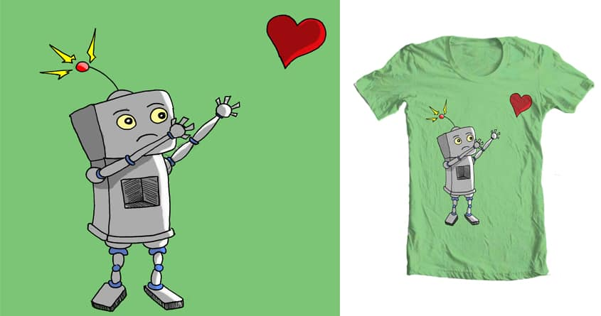 Robots Need Love Too by tyleroch on Threadless
