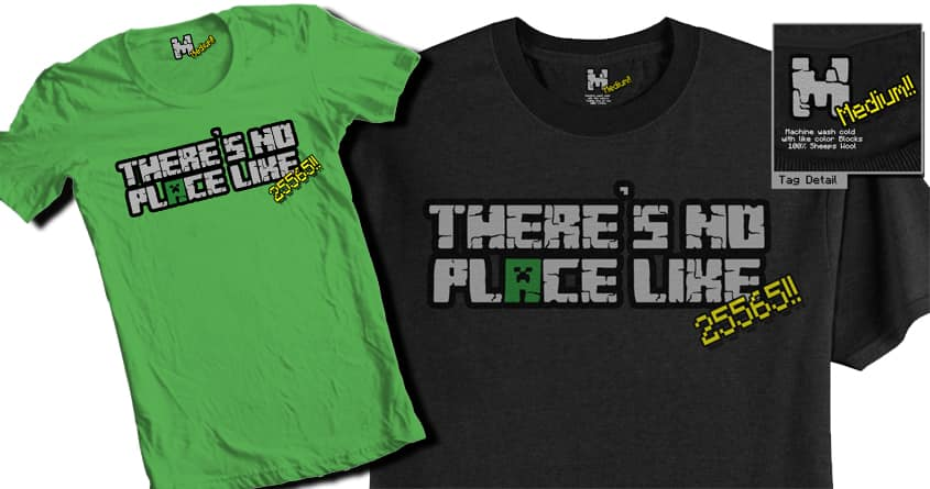 There's No Place Like 25565!! by Kobeunit on Threadless