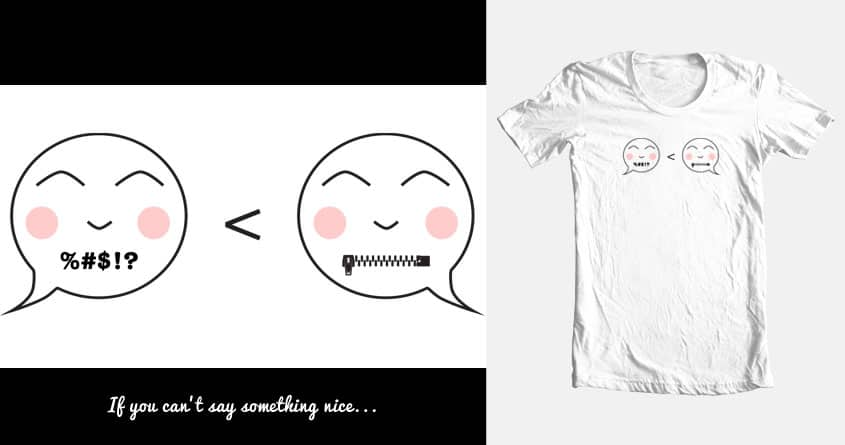 If you can't say something nice... by Mandygon on Threadless