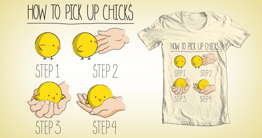 How To Pick Up Chicks by PolySciGuy on Threadless