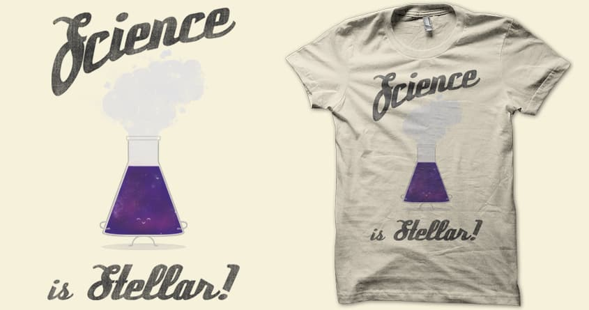 Science is Stellar! by coyote alert on Threadless