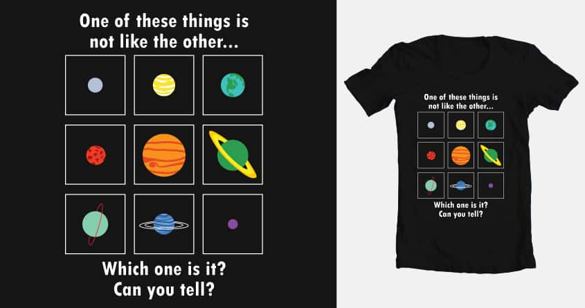 No Longer A Planet by lisa.wadzeck on Threadless