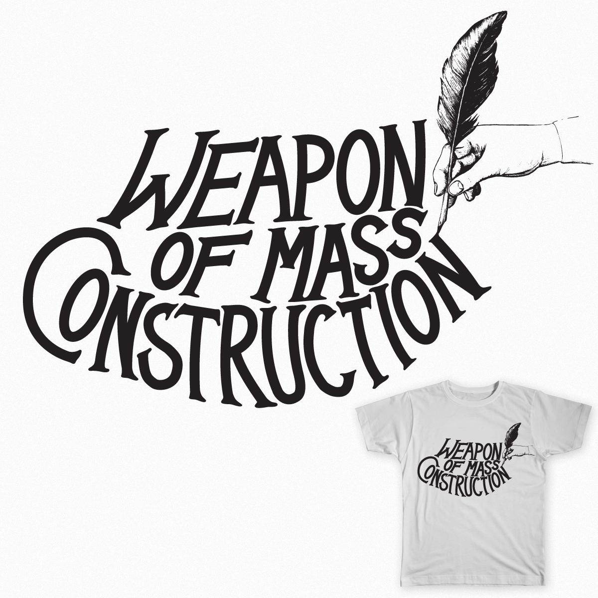 Weapon of Mass Construction by Gabriel Plotkin and JonProkopowitz on Threadless