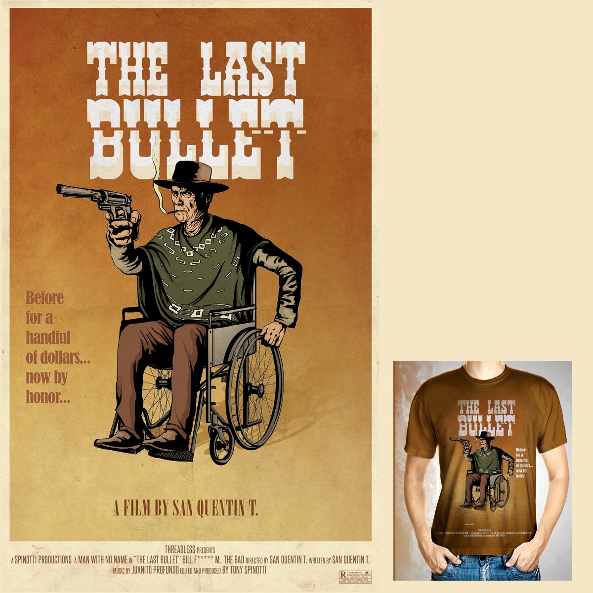 The Last Bullet by Tony.Spinotti on Threadless