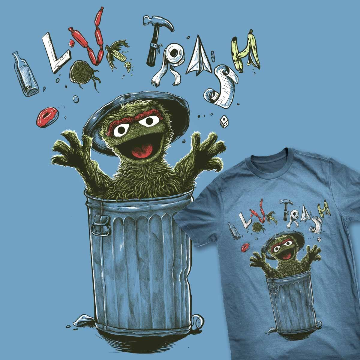 I Love Trash by goliath72 and bokien on Threadless