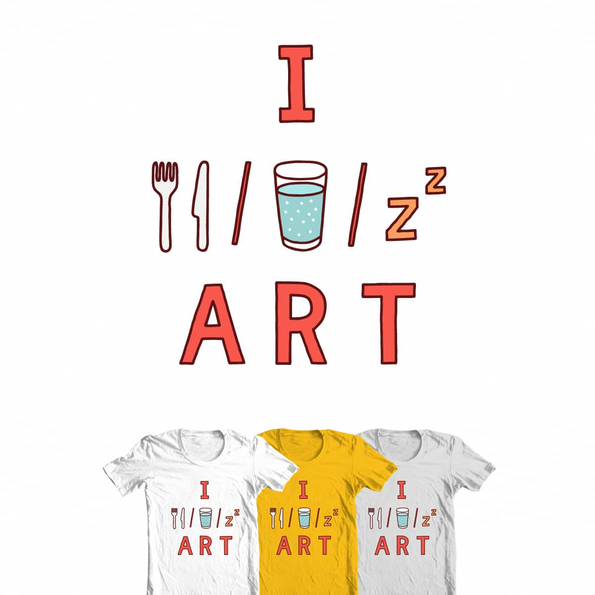 Eat / Drink / Sleep by FRICKINAWESOME and Haasbroek on Threadless