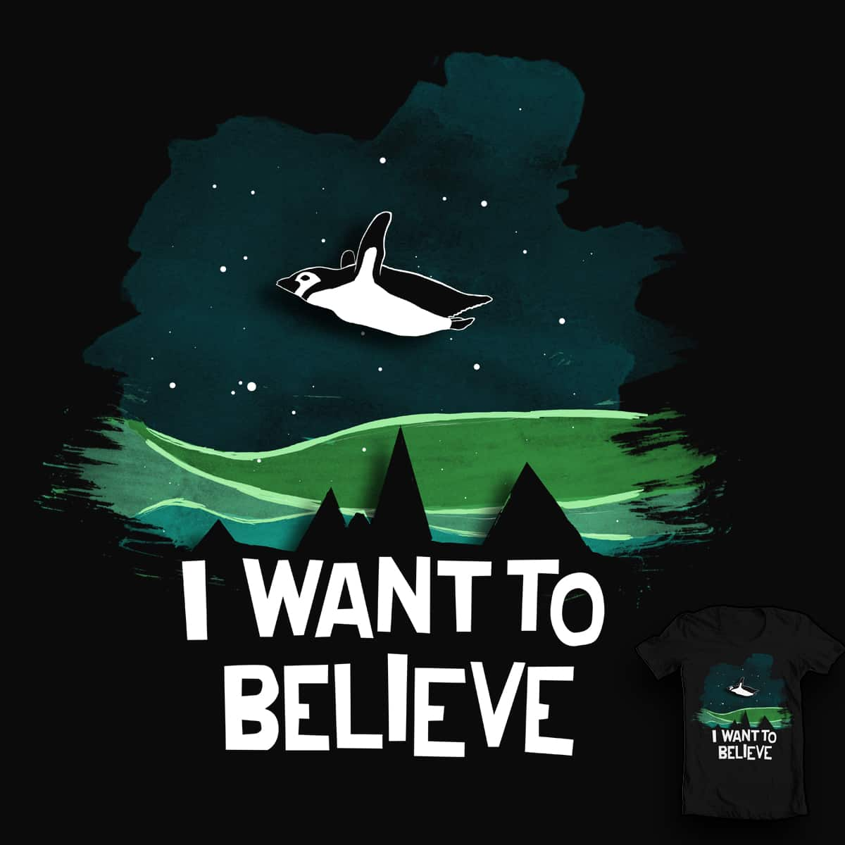 I Want To Believe by GnomJordy on Threadless
