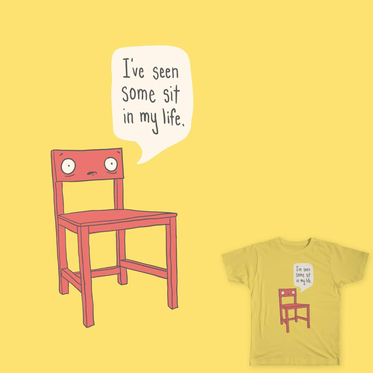 Seen some sit by murraymullet on Threadless