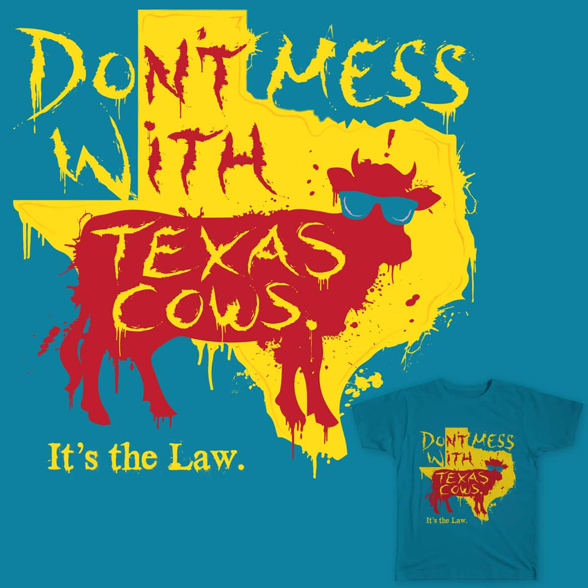 Don't Mess With Texas... Cows by phil.caminiti on Threadless