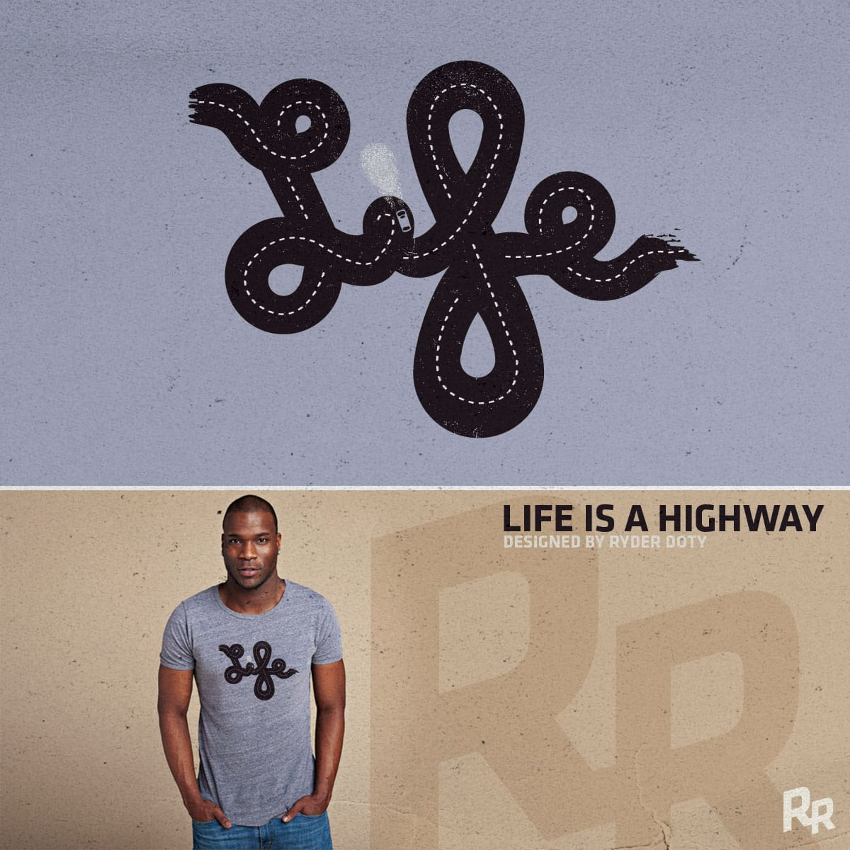 Life is a Highway by Ryder on Threadless