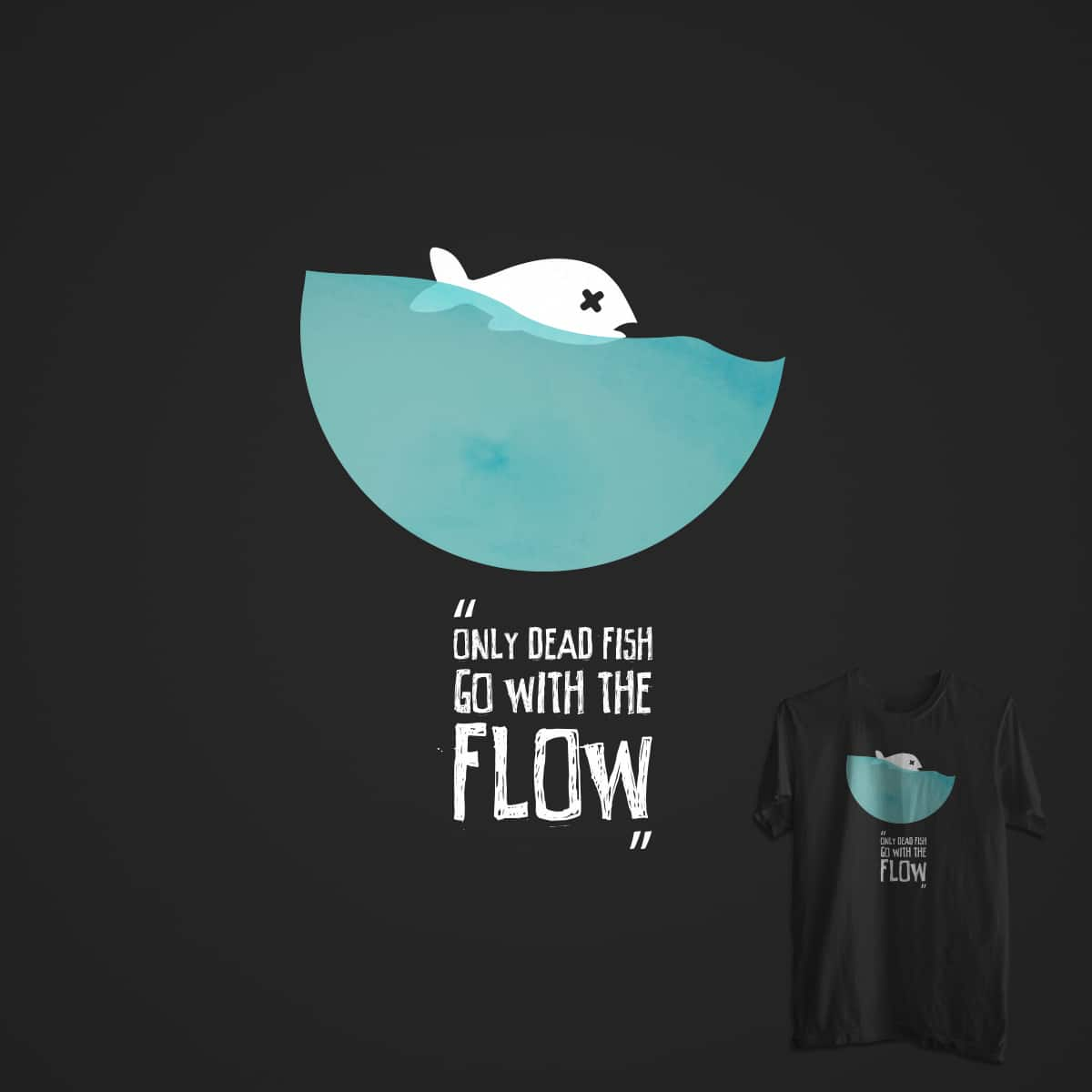 Go With The Flow Quotes Score Only Dead Fish Go With The Flowandrebarros On Threadless