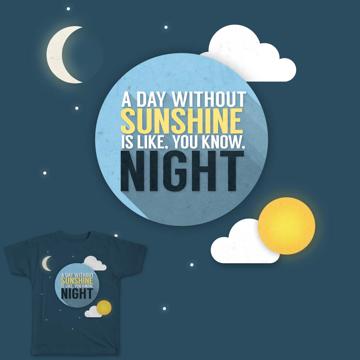 A Day Without Sunshine by Icphoton on Threadless
