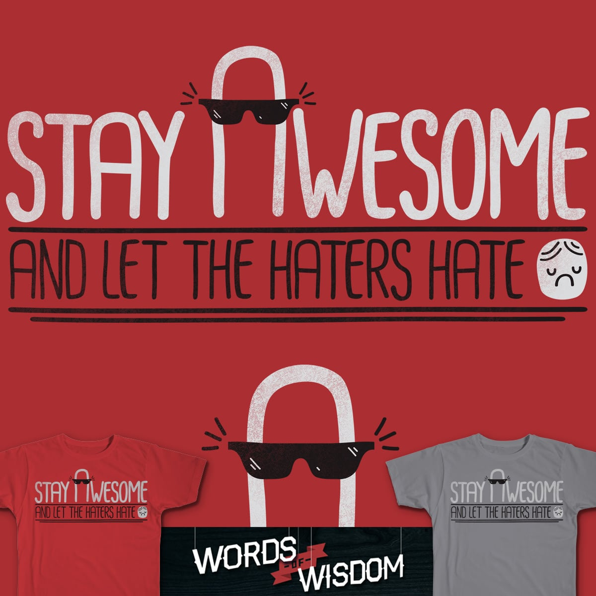 STAY AWESOME by BeanePod and goliath72 on Threadless
