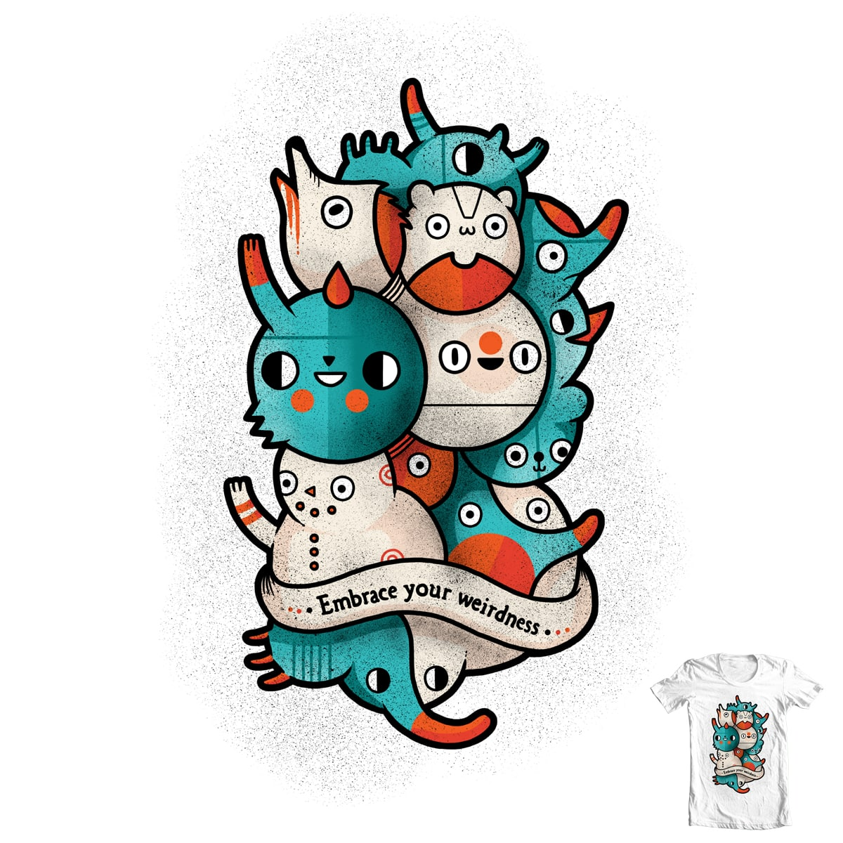Embrace your weirdness by randyotter3000 on Threadless