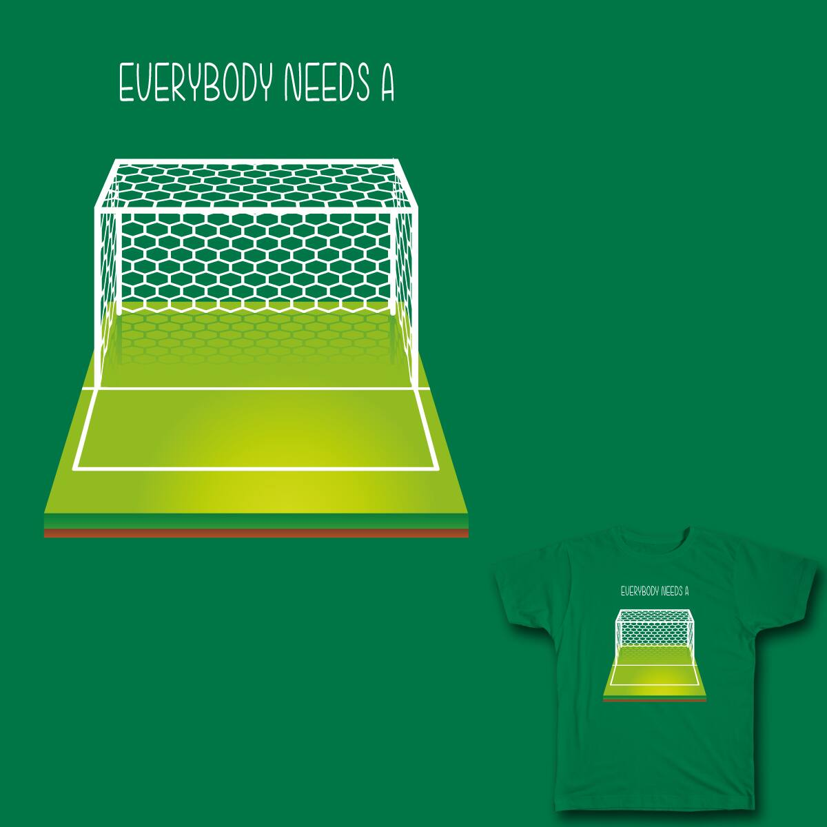 Everybody needs a goal by shaneseeam on Threadless