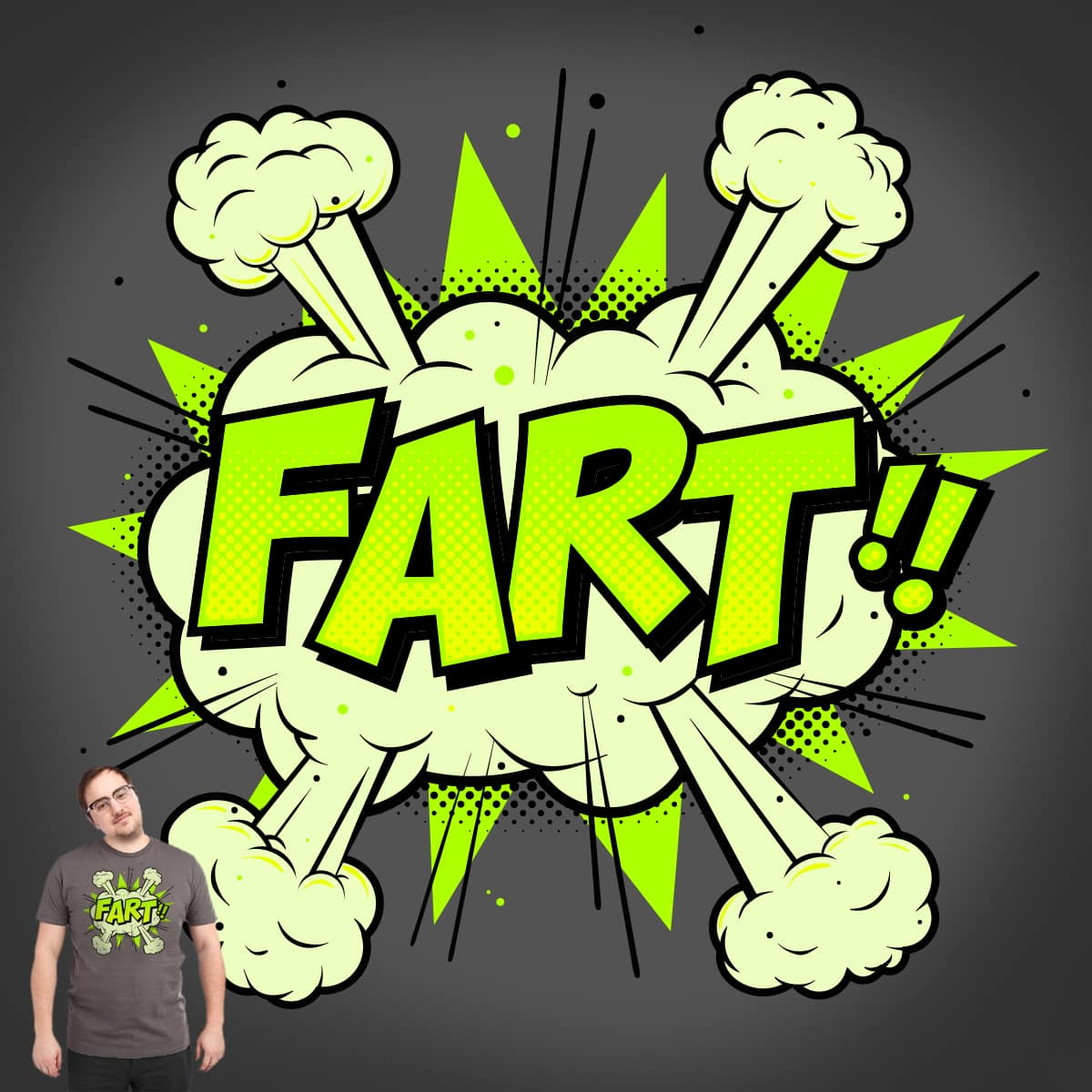 FART!! by everything on Threadless