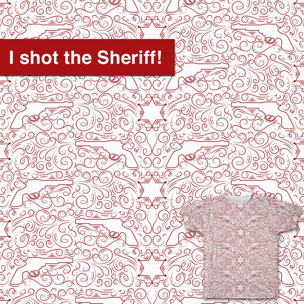 I shot the Sheriff! by velikaya on Threadless