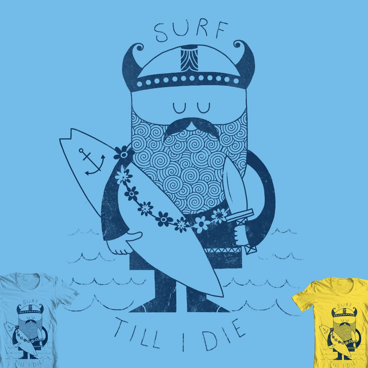 Surf till I die by Farnell on Threadless