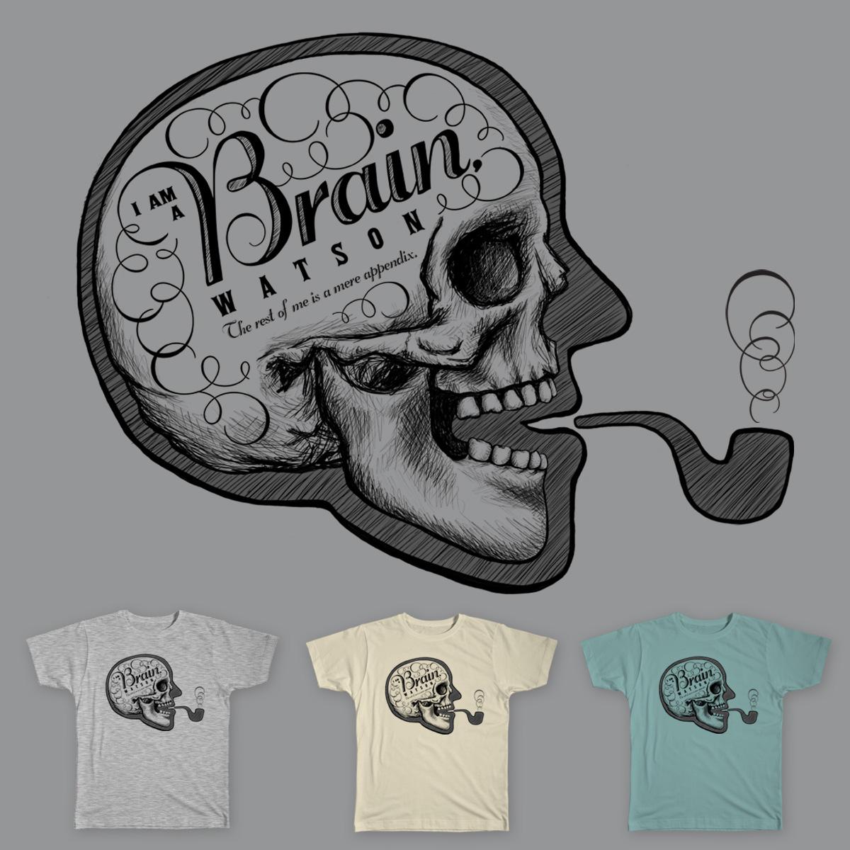 I am a brain, Watson.  by KimBeeDesigns on Threadless