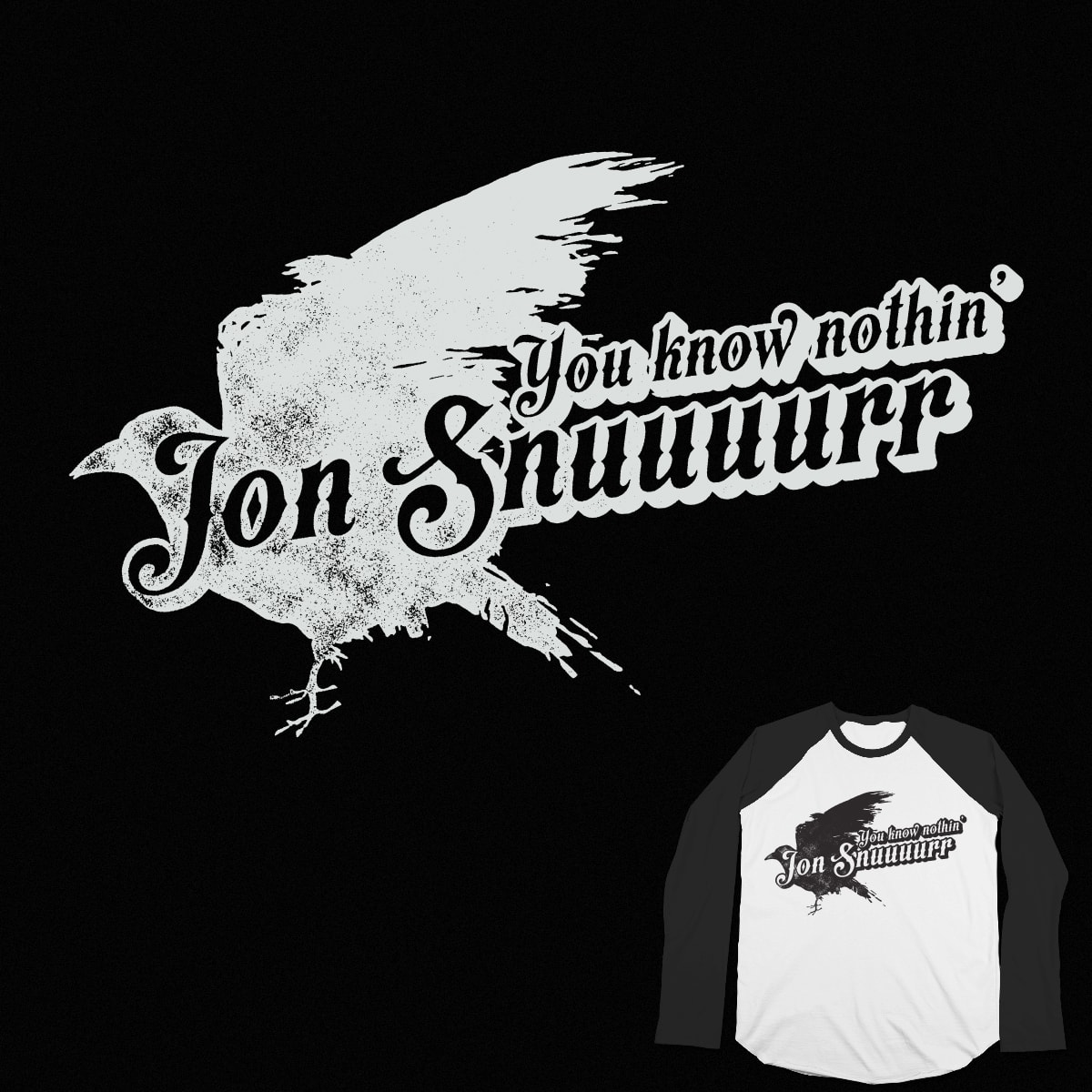 You know nothin' Jon Snow by fattybloor on Threadless