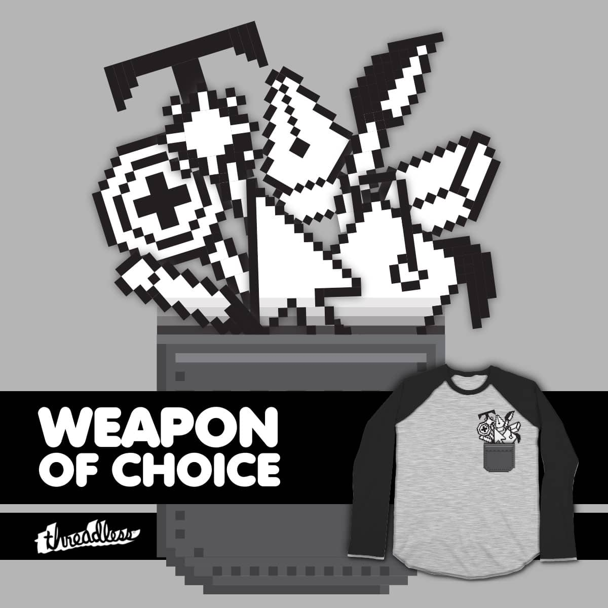 Weapon of Choice by rawpop90 on Threadless