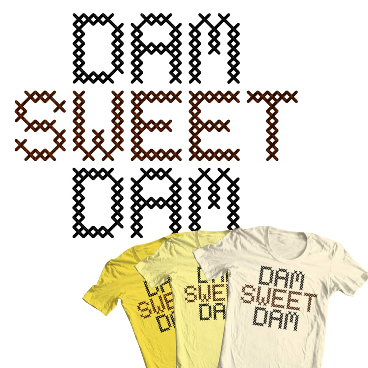 Dam Sweet Dam by Cheezeburger on Threadless