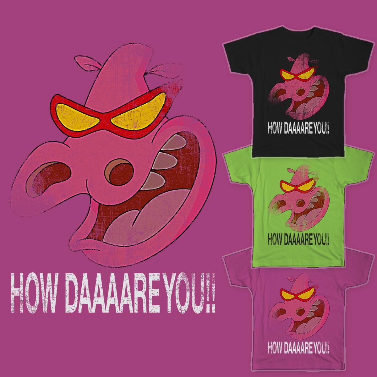 HOW DAAAARE YOU!!!! by Flower Bean on Threadless