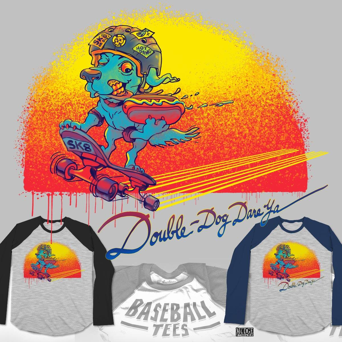 Double Dog Dare Ya by MudgeStudios on Threadless