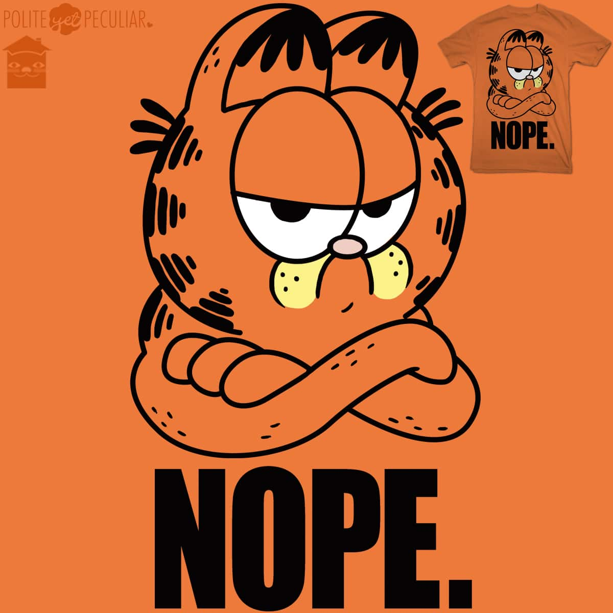 Nope. by JIMDAHOUSECAT and TheInfamousBaka on Threadless