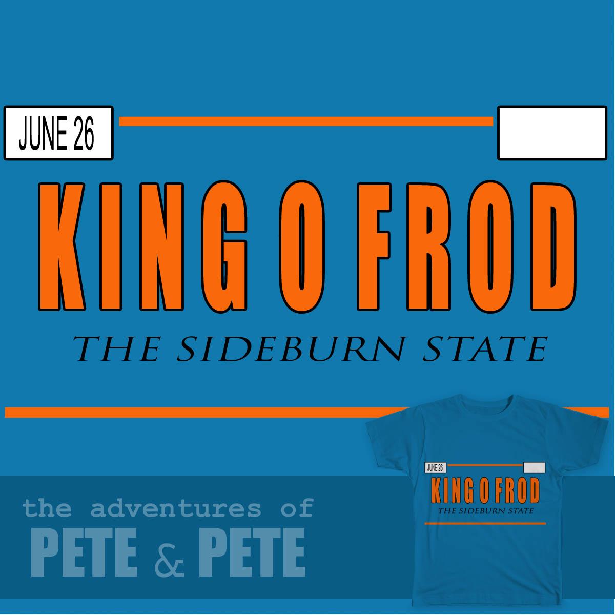 King O Frod by TeaTeasDesigns on Threadless
